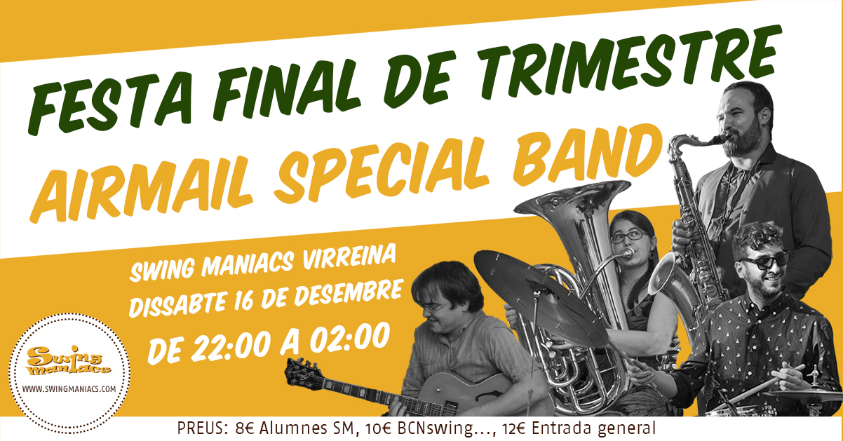 FESTA FINAL DE TRIMESTRE AMB AIRMAIL SPECIAL BAND!